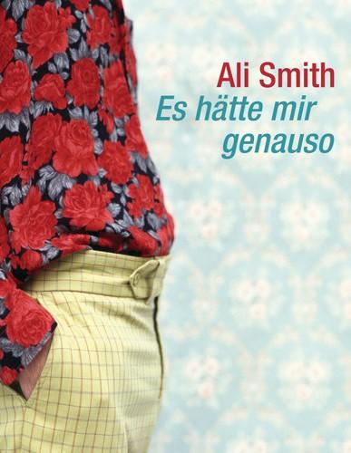 Es haette mir genauso von Ali Smith