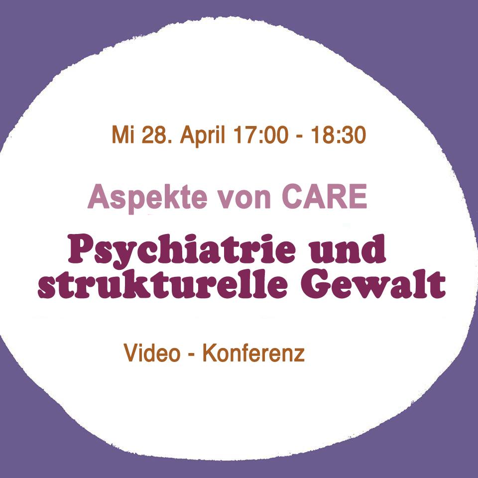 28.4.: Aspekte von Care : Psychiatrie und strukturelle Gewalt